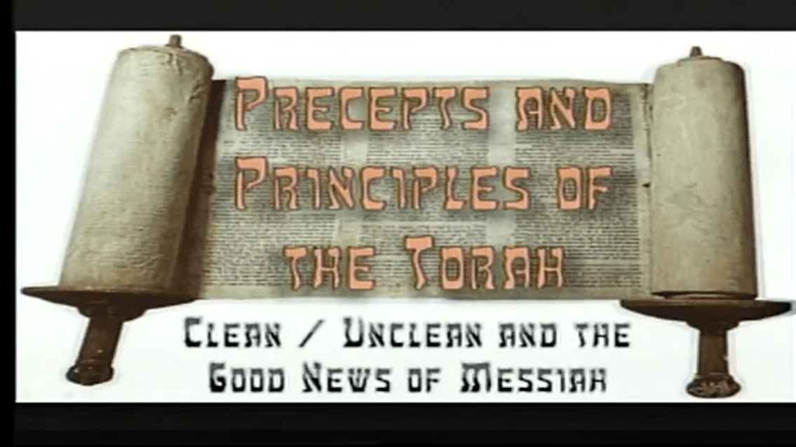 Precepts & Principles of the Torah -Clean/Unclean and the Good News of Messiah