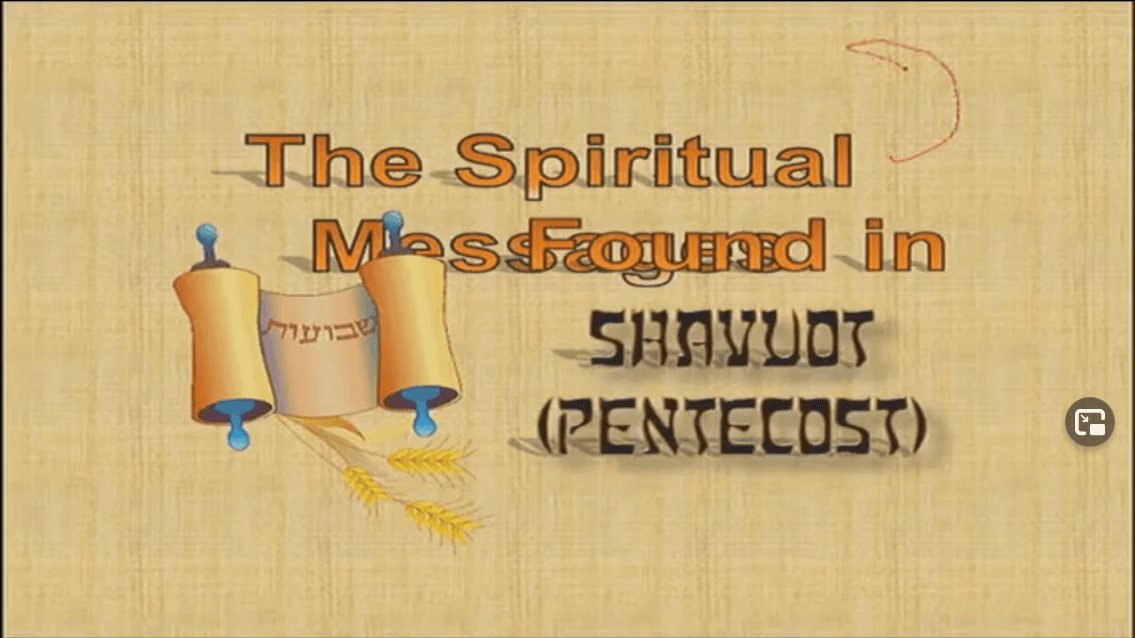 Spiritual Messages in Pentecost / Shavuot (2013)