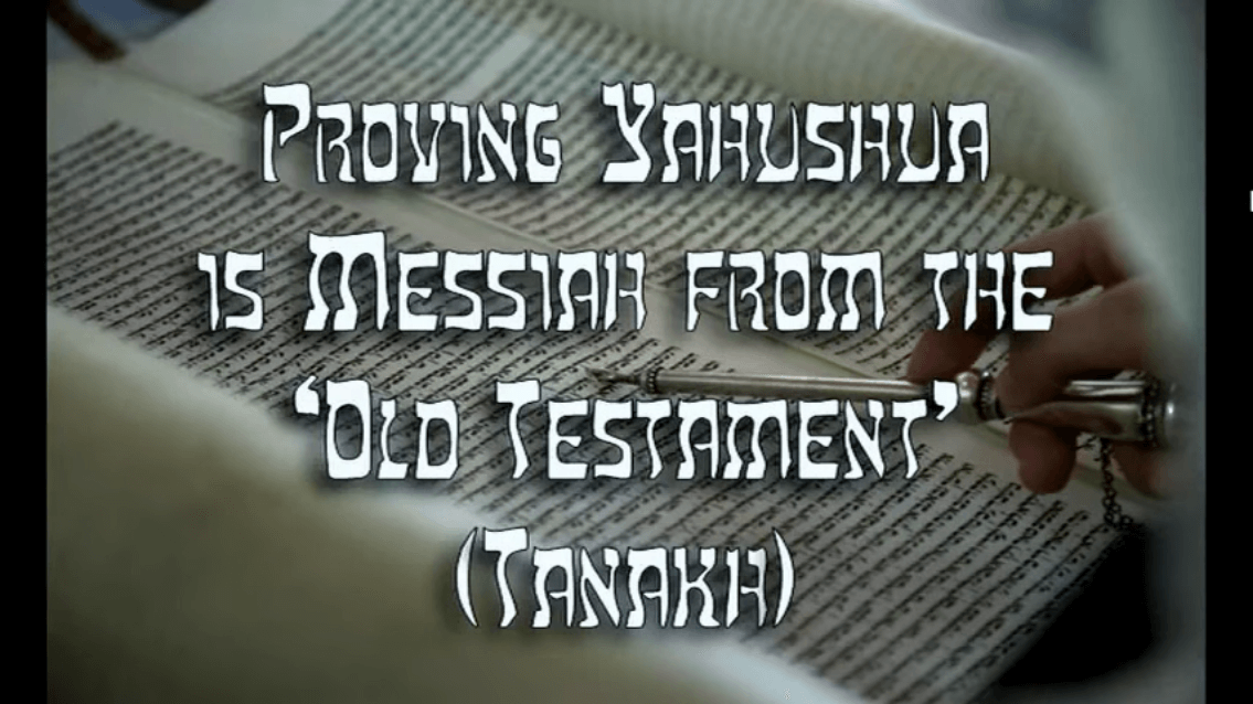 """Proving Yahushua is Messiah from the """"Old Testament"""" (Tanakh) – Part 1"""