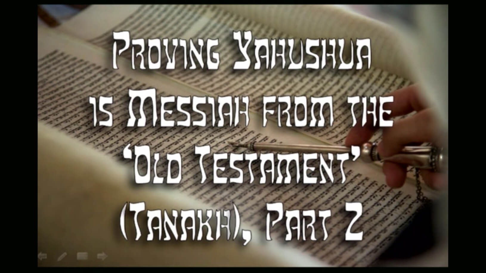 """Proving Yahushua is Messiah from the """"Old Testament"""" (Tanakh) – Part 2"""