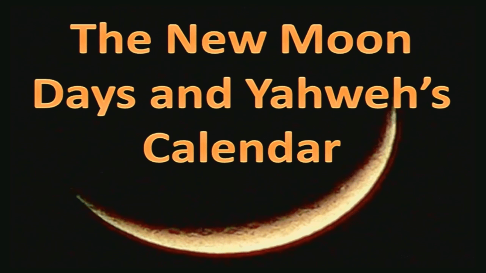 The New Moon Days and Yahweh's Calendar