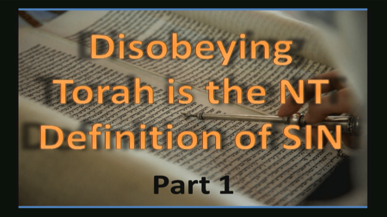 Disobeying Torah is the NT Definition of Sin - Part 1 - Study