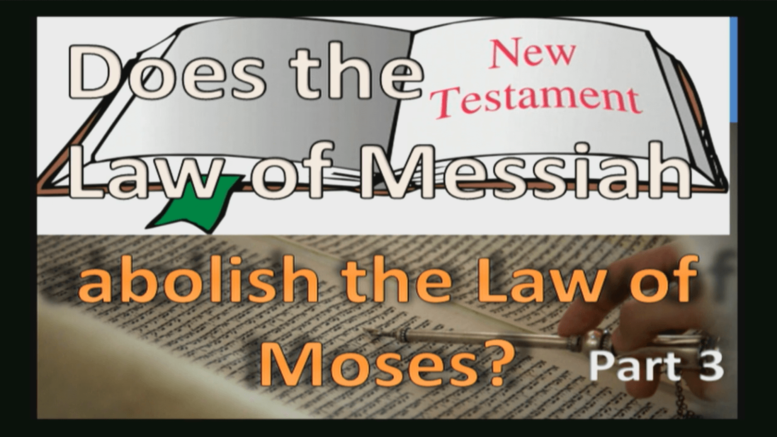 Does the Law of Messiah abolish the Law of Moses? – Part 3