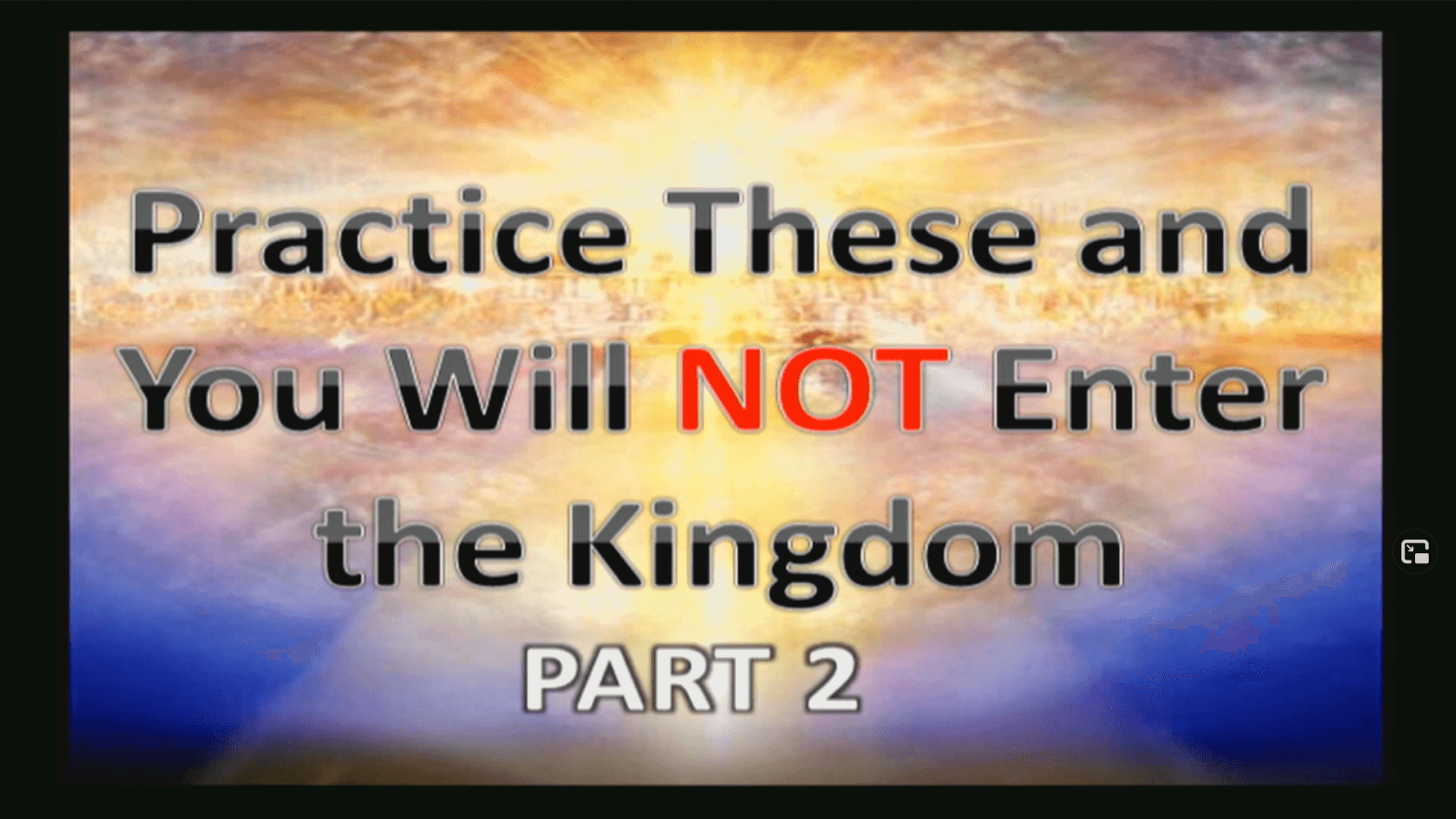 Practice These and You will NOT Enter the Kingdom – Part 2