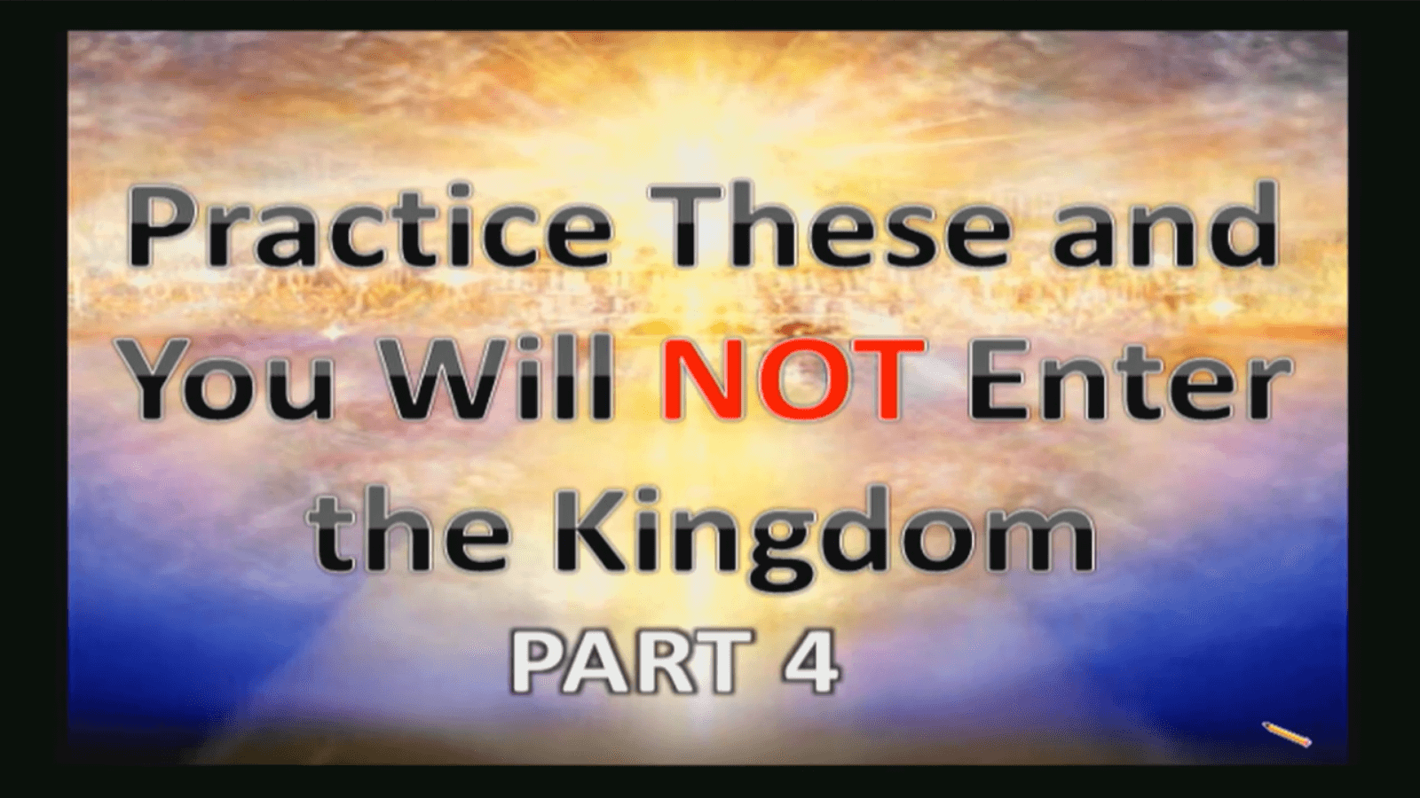 Practice These and You will NOT Enter the Kingdom – Part 4
