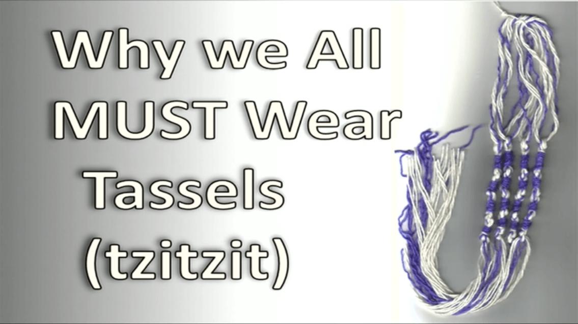 Why We All MUST Wear Tassels (Tzitzit)