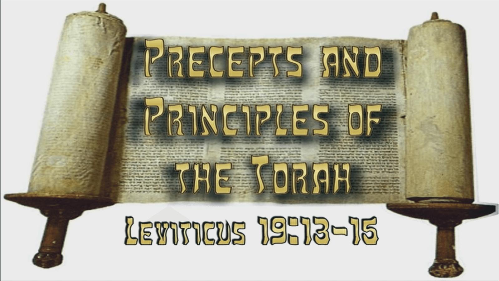 Precepts & Principles of the Torah – Lev. 19:13-15