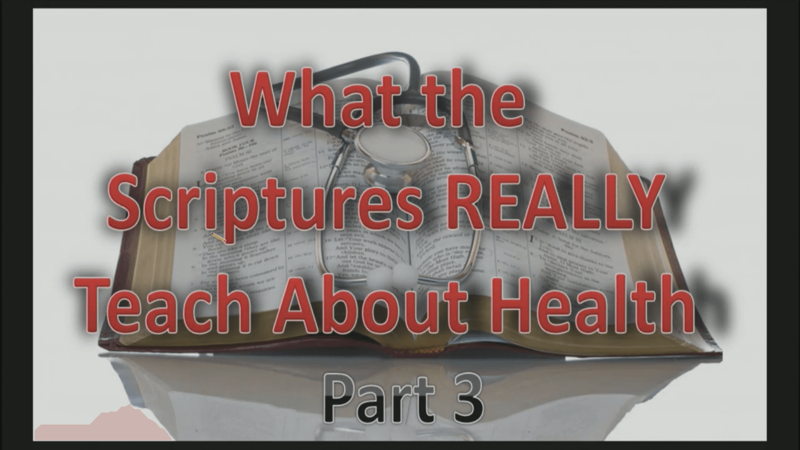 What the Scriptures REALLY Teach about Health – Part 3