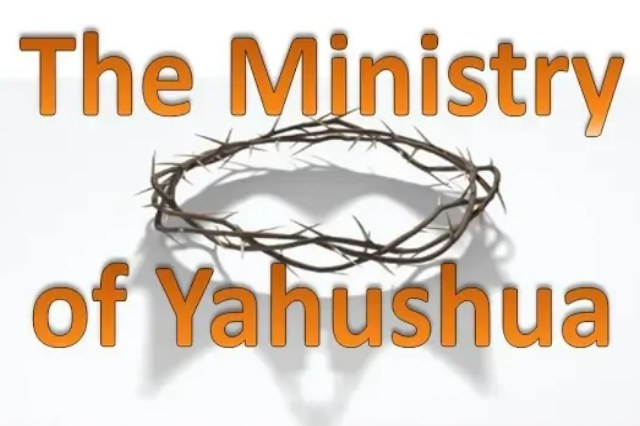 The Ministry of Yahushua