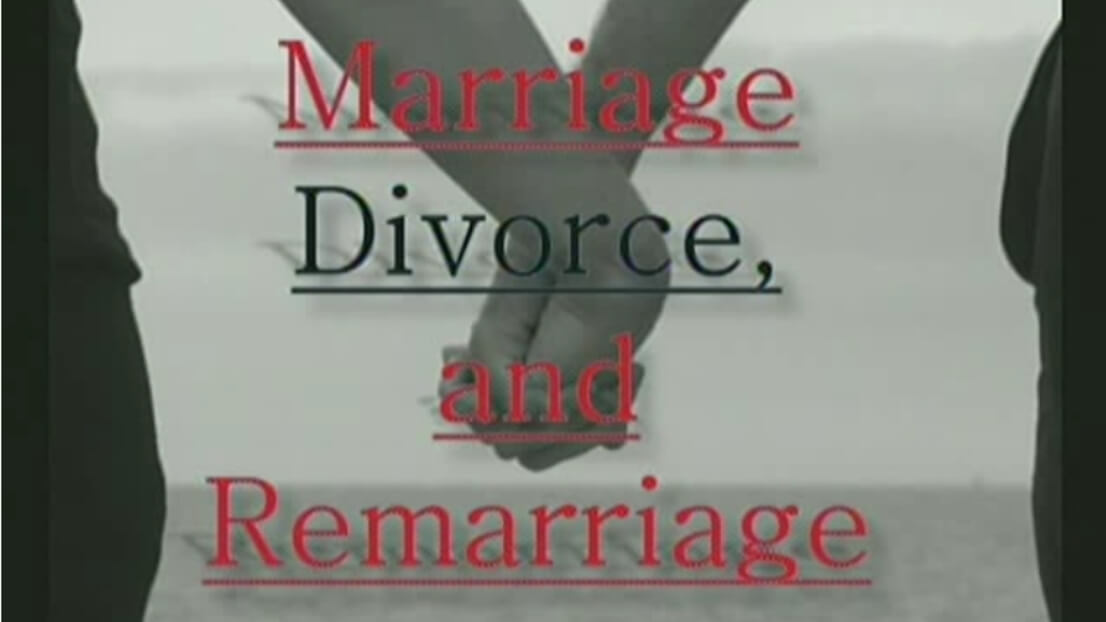 Marriage, Divorce, and Remarriage – Part 2