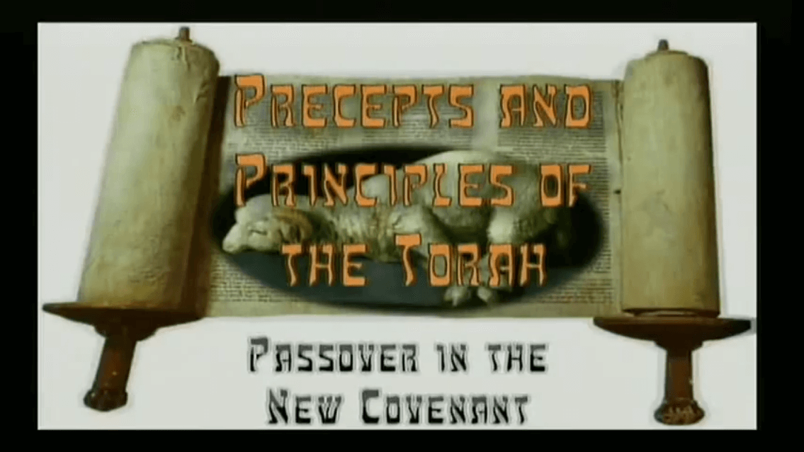 Precepts & Principles of the Torah - Passover in the New Covenant - Study