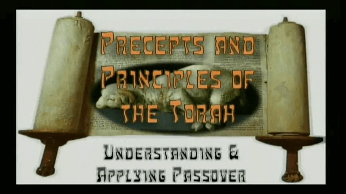 Precepts & Principles of the Torah – Understanding and Applying Passover
