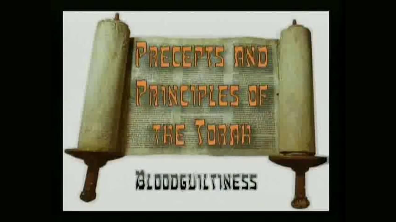 Precepts & Principles of the Torah – Blood Guiltiness