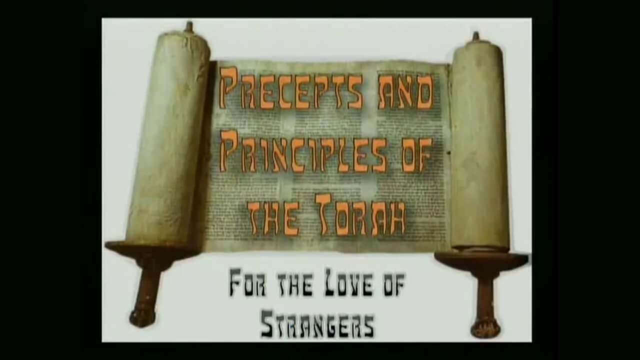Precepts & Principles of the Torah – For the Love of Strangers
