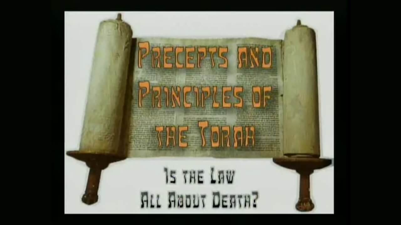 Precepts & Principles of the Torah – Is the Law All About Death?
