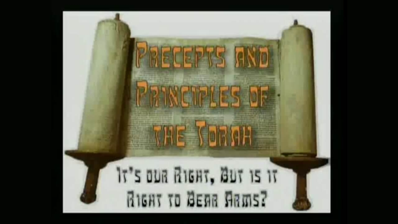 Precepts & Principles of the Torah – It's our Right, but is it Right to Bear Arms?