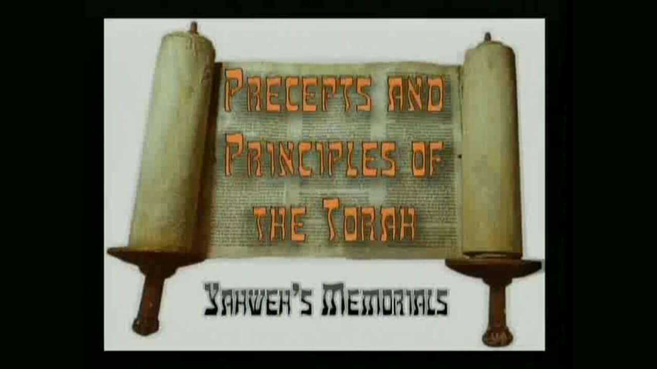 Precepts & Principles of the Torah – Yahweh's Memorials