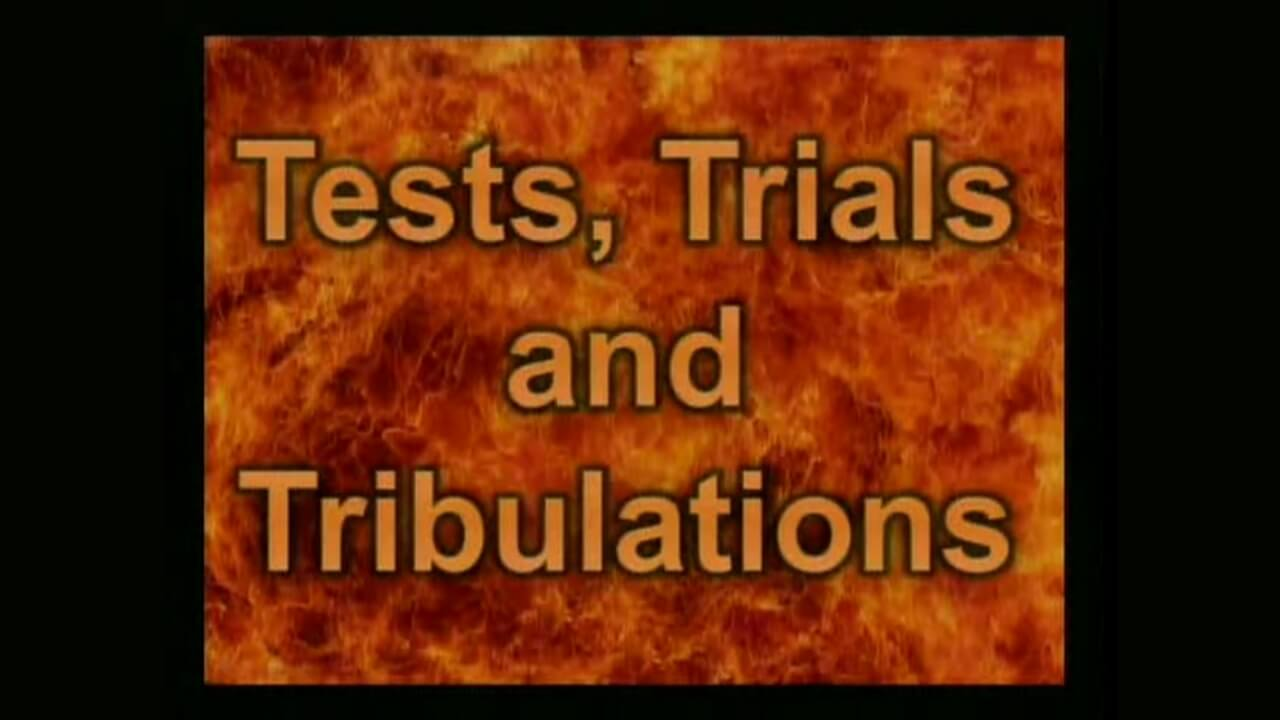 Tests, Trials, and Tribulations