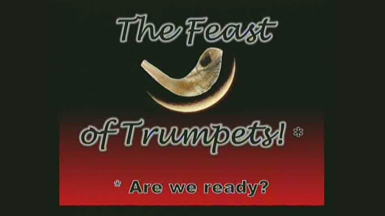 The Feast of Trumpets. Are We Ready?