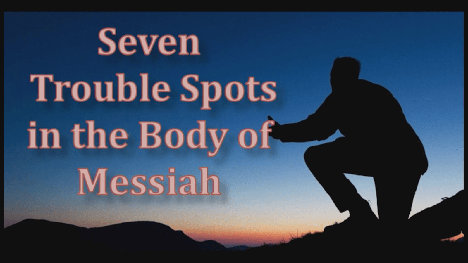 7 Trouble Spots in the Body of Messiah