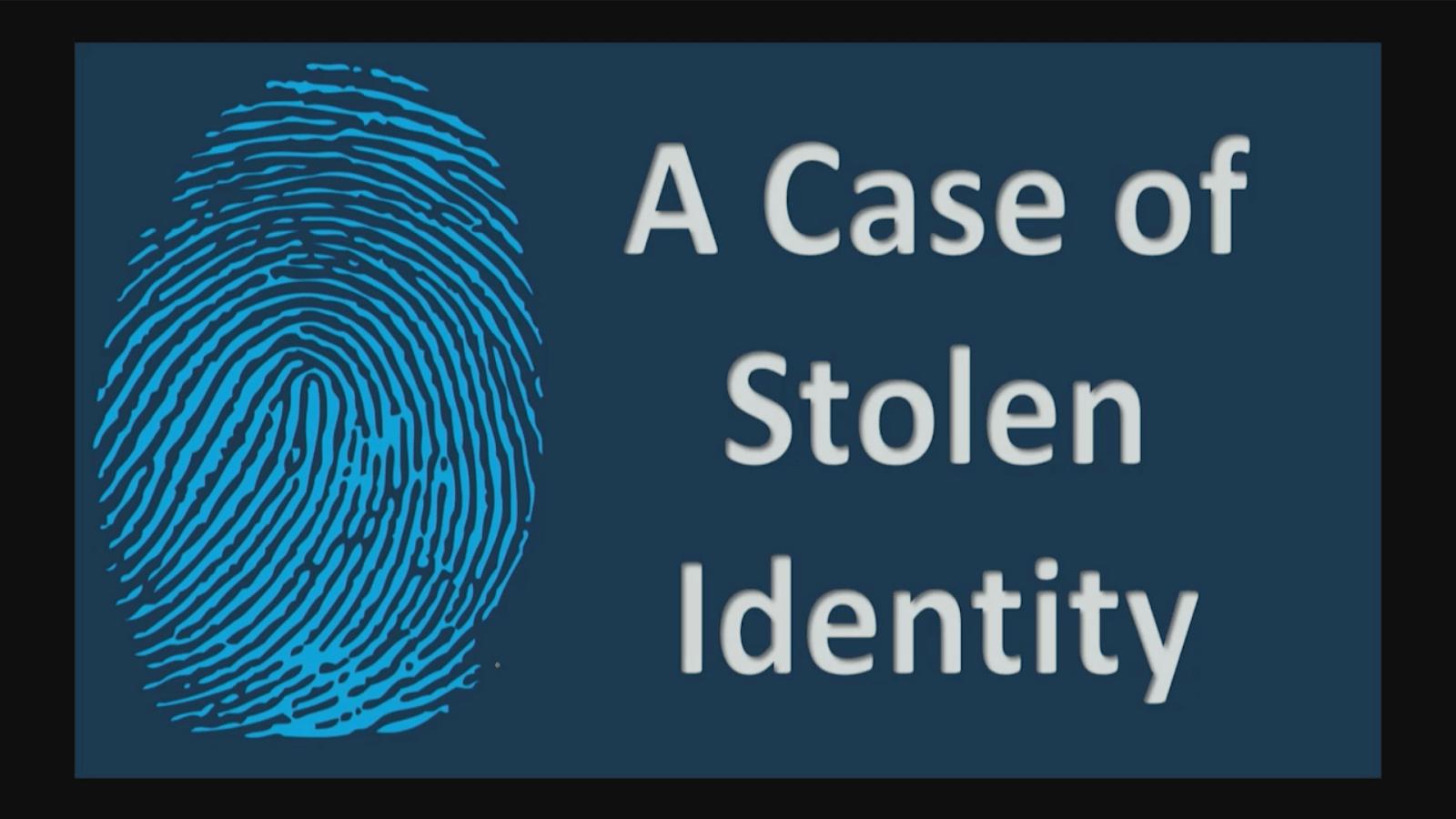A Case of Stolen Identity