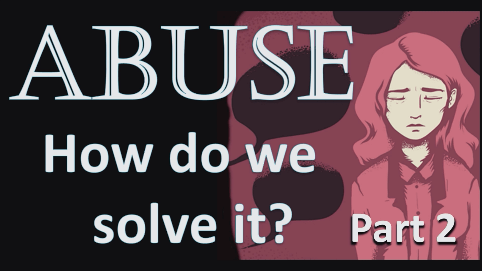 Abuse: How do We Solve It? – Part 2 (Verbal Abuse in Parenting)