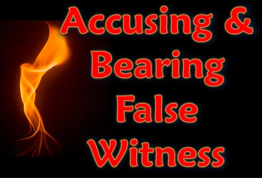 Accusing and Bearing False Witness