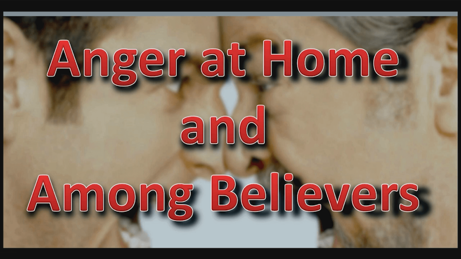 Anger at Home and Among Believers