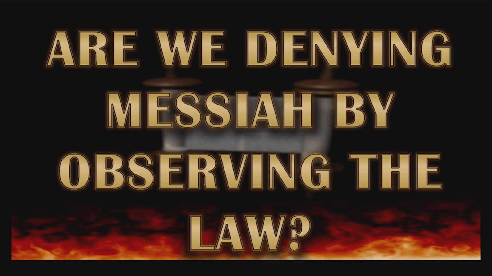 Are we Denying Messiah by Observing the Law?