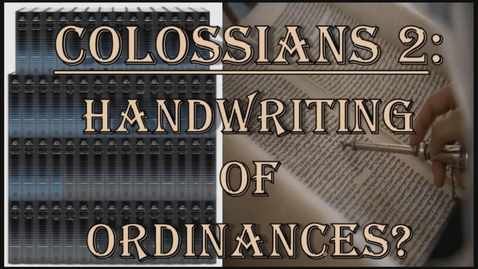 Colossians 2: Handwriting of Ordinances?