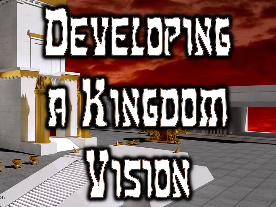 Developing a Kingdom Vision