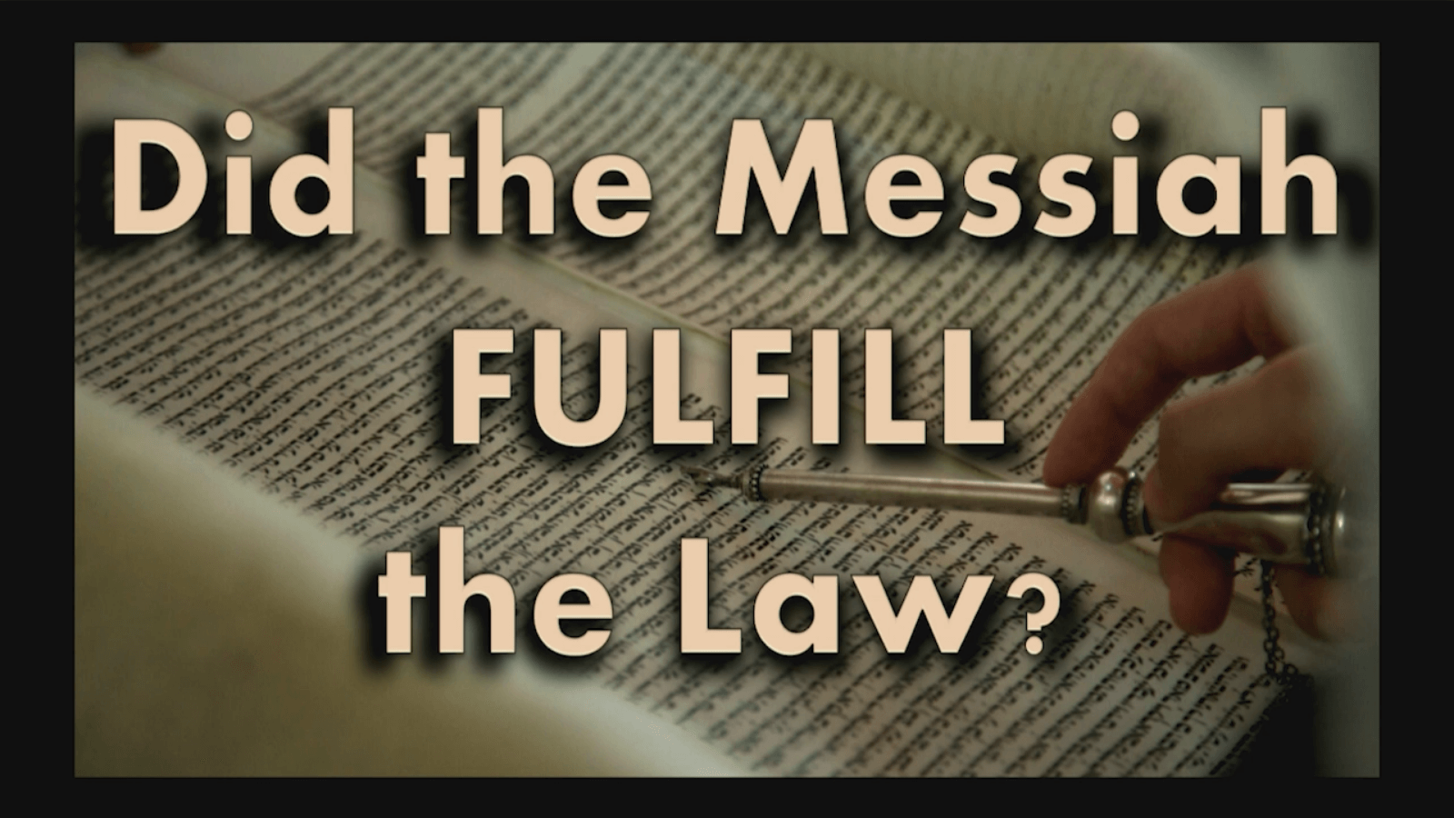 Did the Messiah Fulfill the Law?