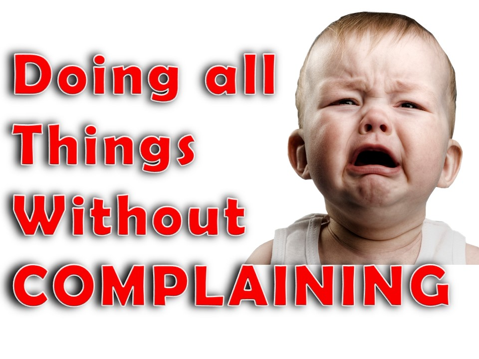 Doing all Things Without COMPLAINING