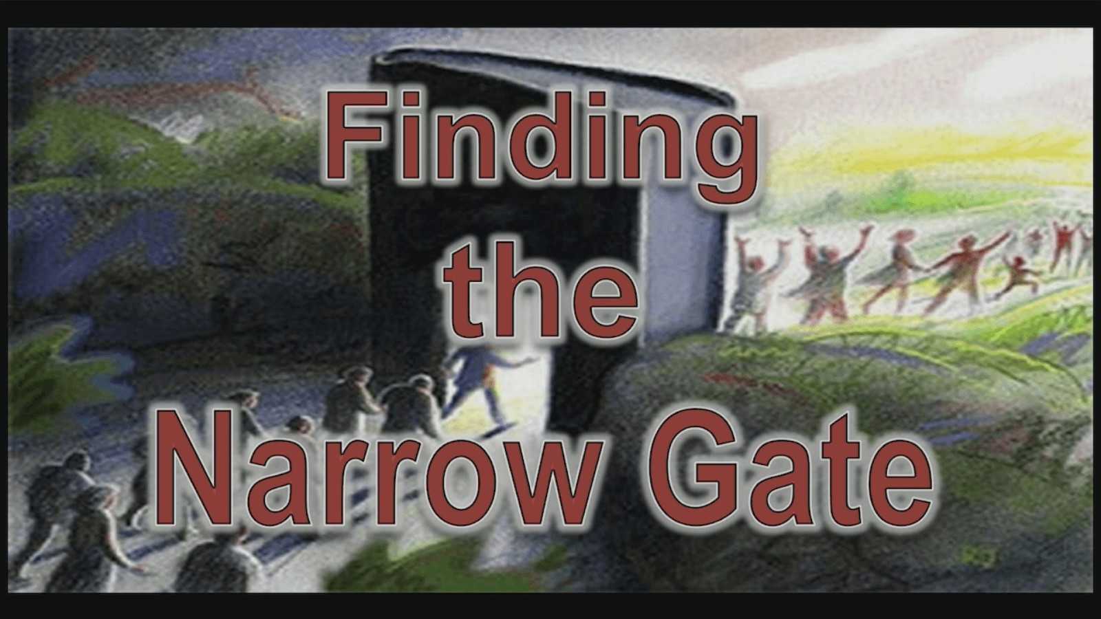 Finding the Narrow Gate