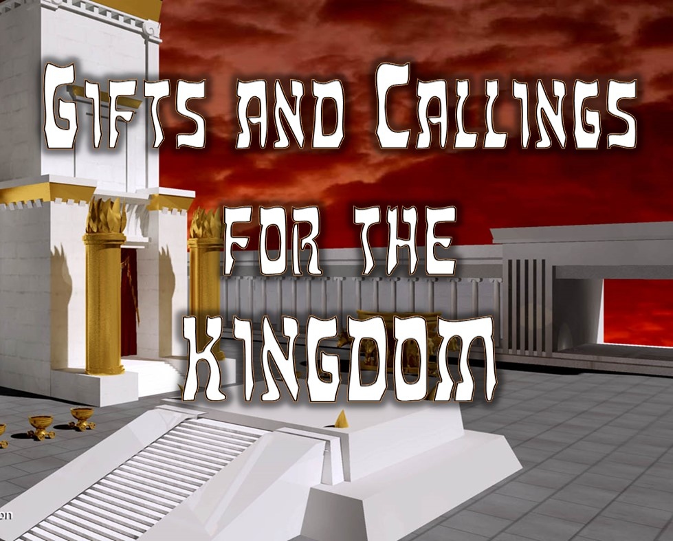 Spiritual Gifts and Callings for the Kingdom