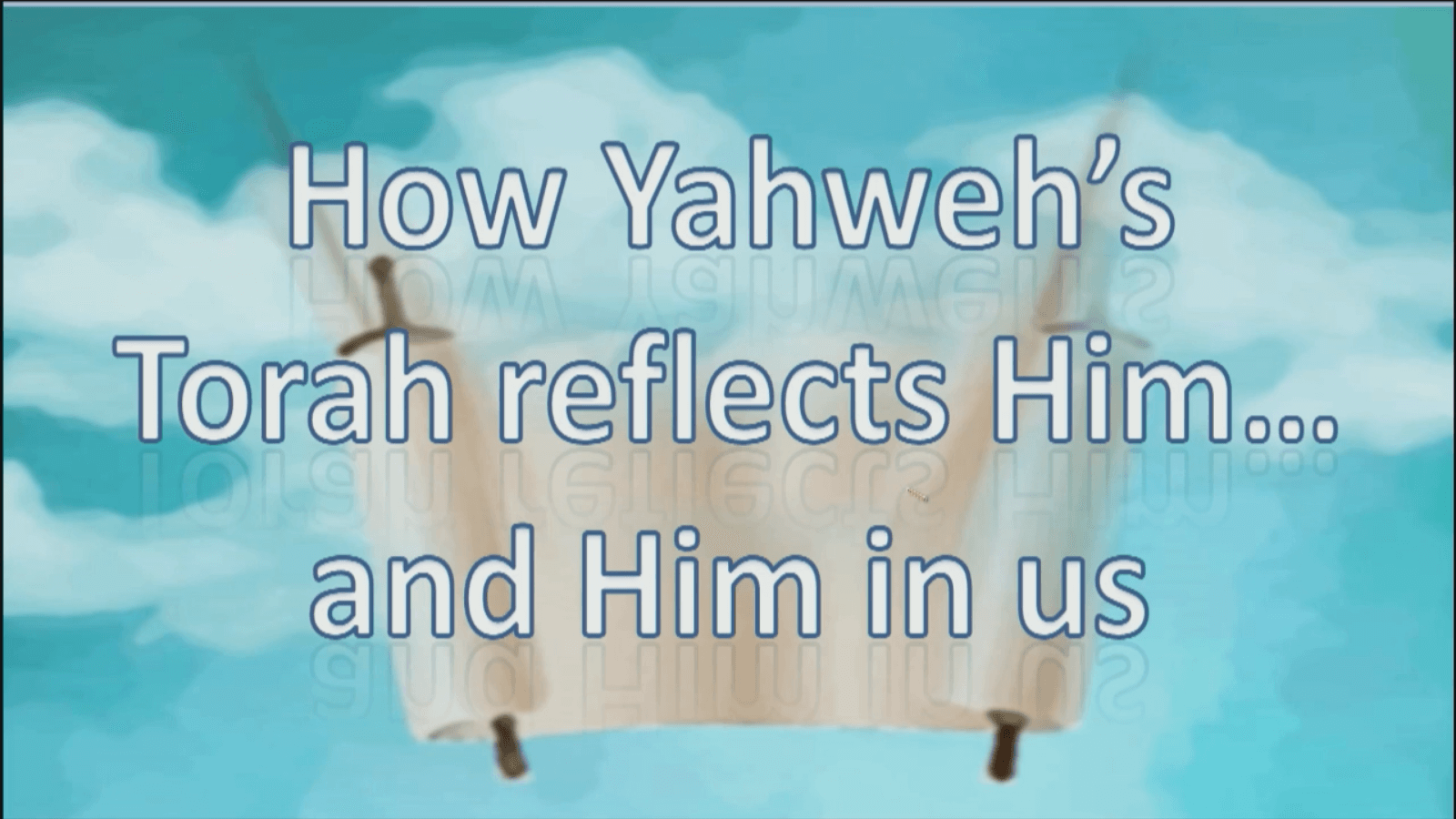How Yahweh's Torah Reflects Him… and Him in us