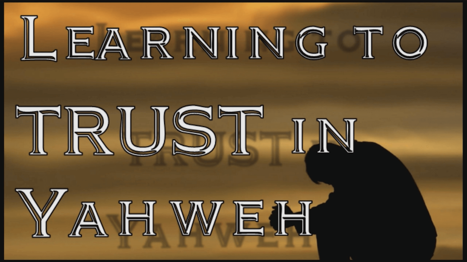 Learning to Trust in Yahweh
