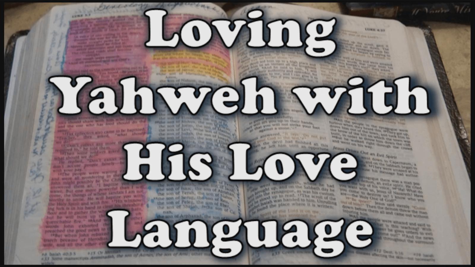 Loving Yahweh with His Love Language