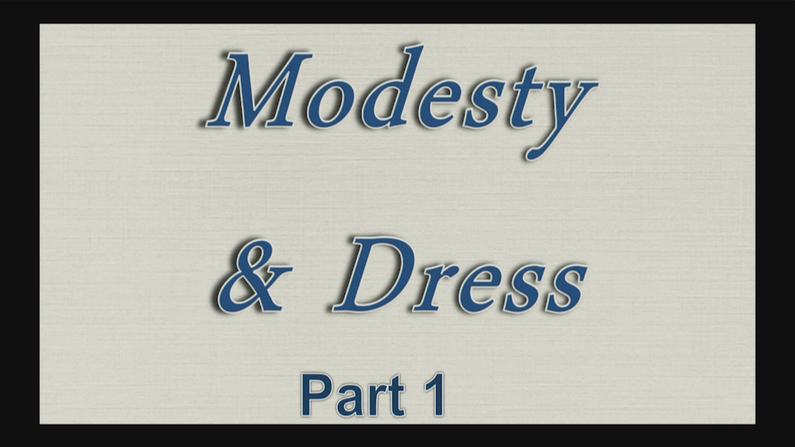 Modesty and Dress – Part 1