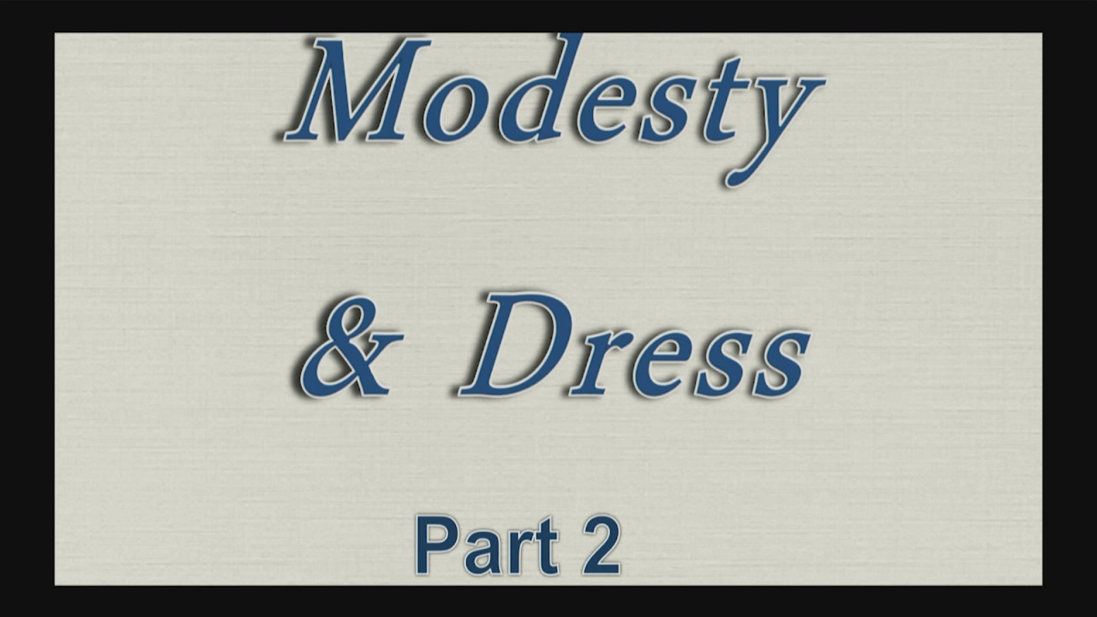 Modesty and Dress – Part 2