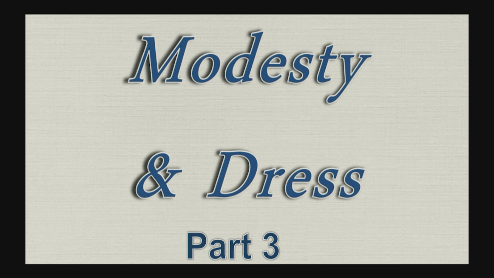 Modesty and Dress – Part 3