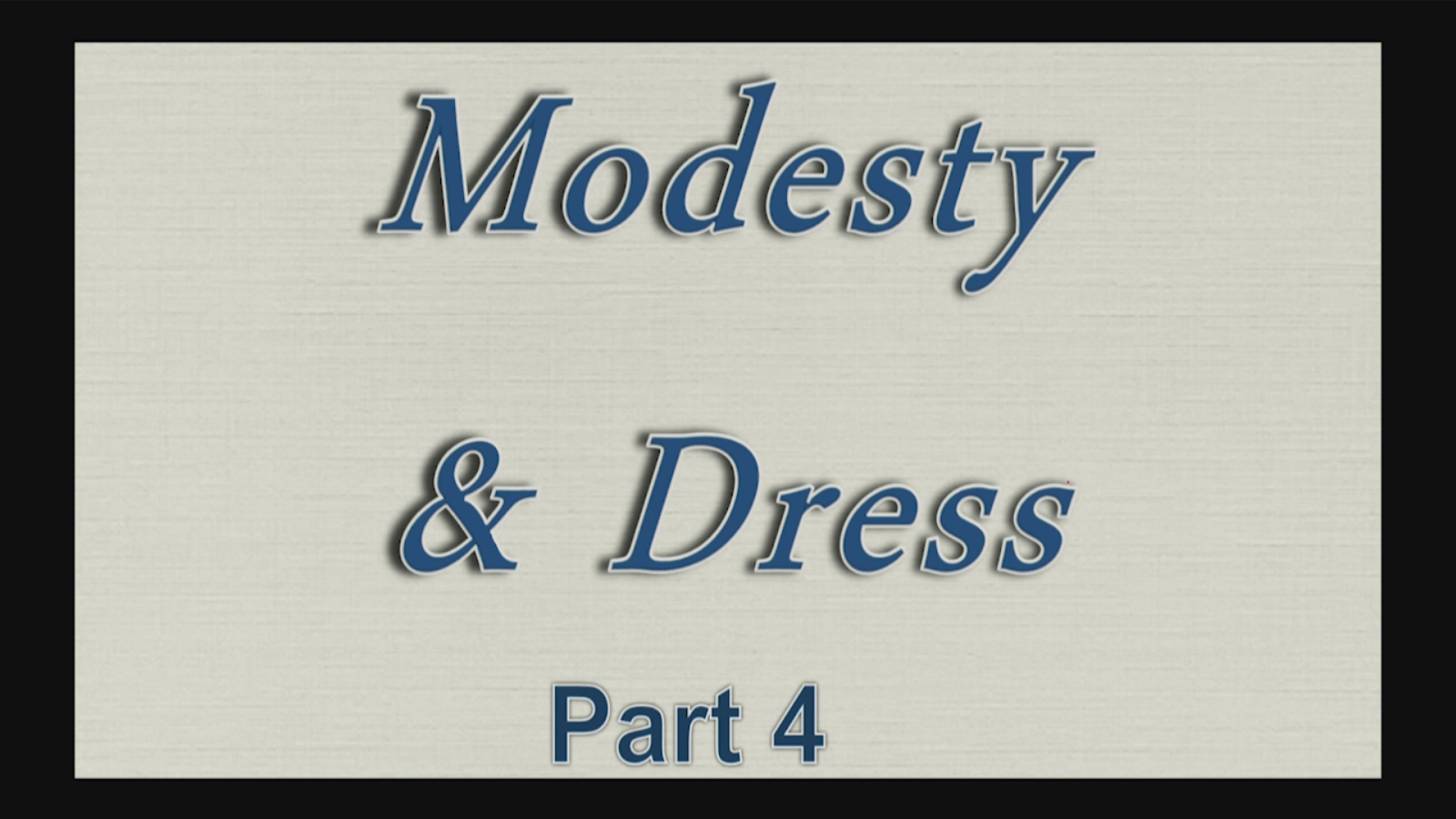 Modesty and Dress – Part 4