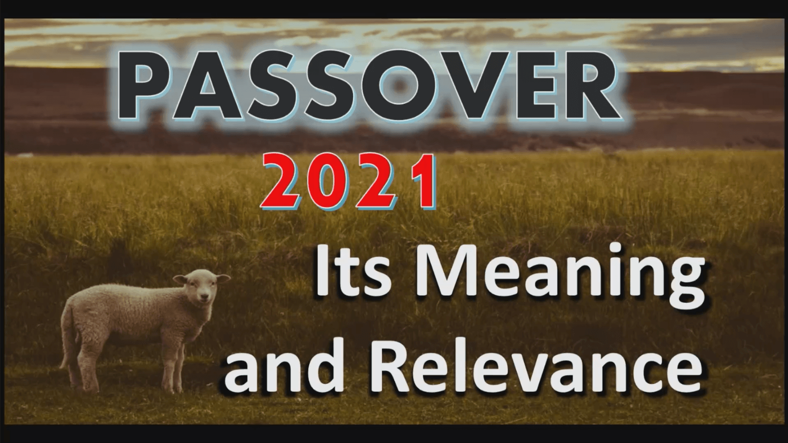 Passover 2021 – It's Meaning and Relevance