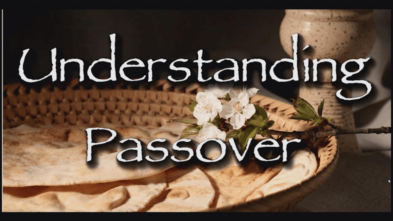 Passover & Feast of Unleavened Bread