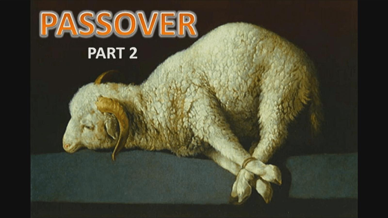 Passover - Part 2 - Study
