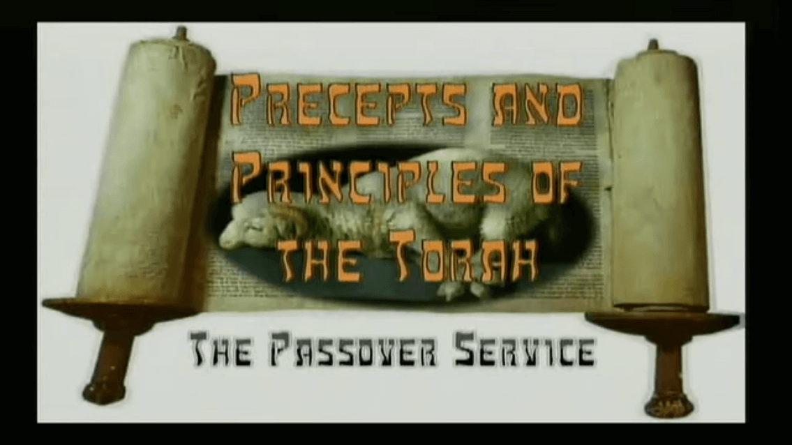 Precepts & Principles of the Torah – The Passover Service