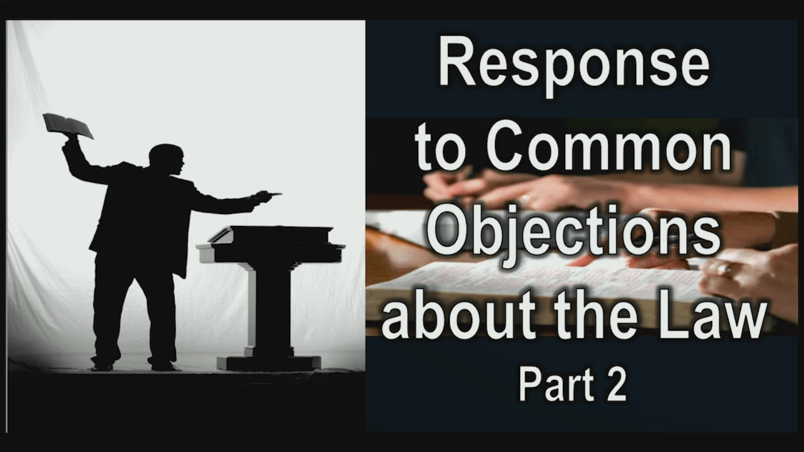 Response to Common Objections about the Law – Part 2