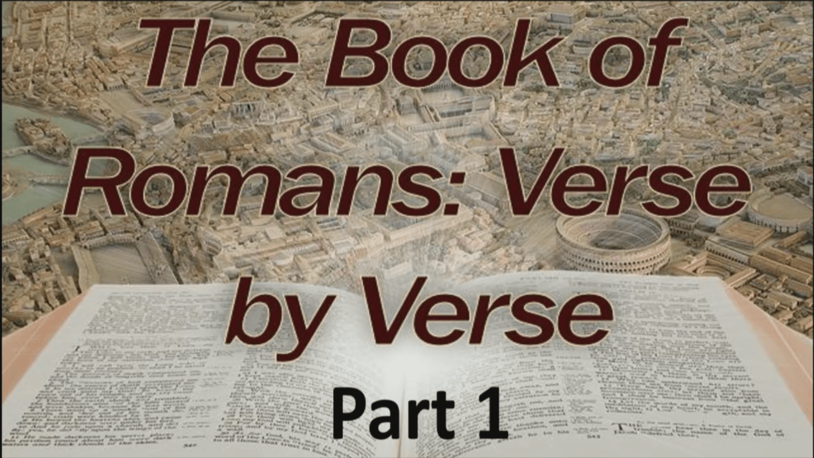 The Book of Romans: Verse by Verse - Part 1 - Study