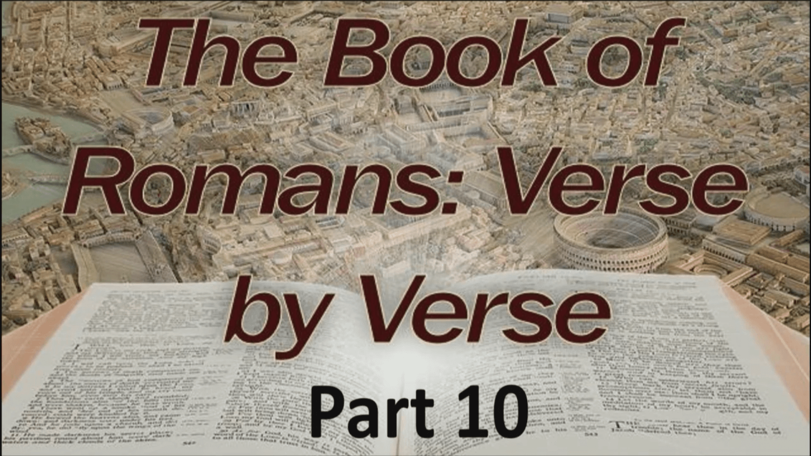 The Book of Romans: Verse by Verse – Part 10 - Study