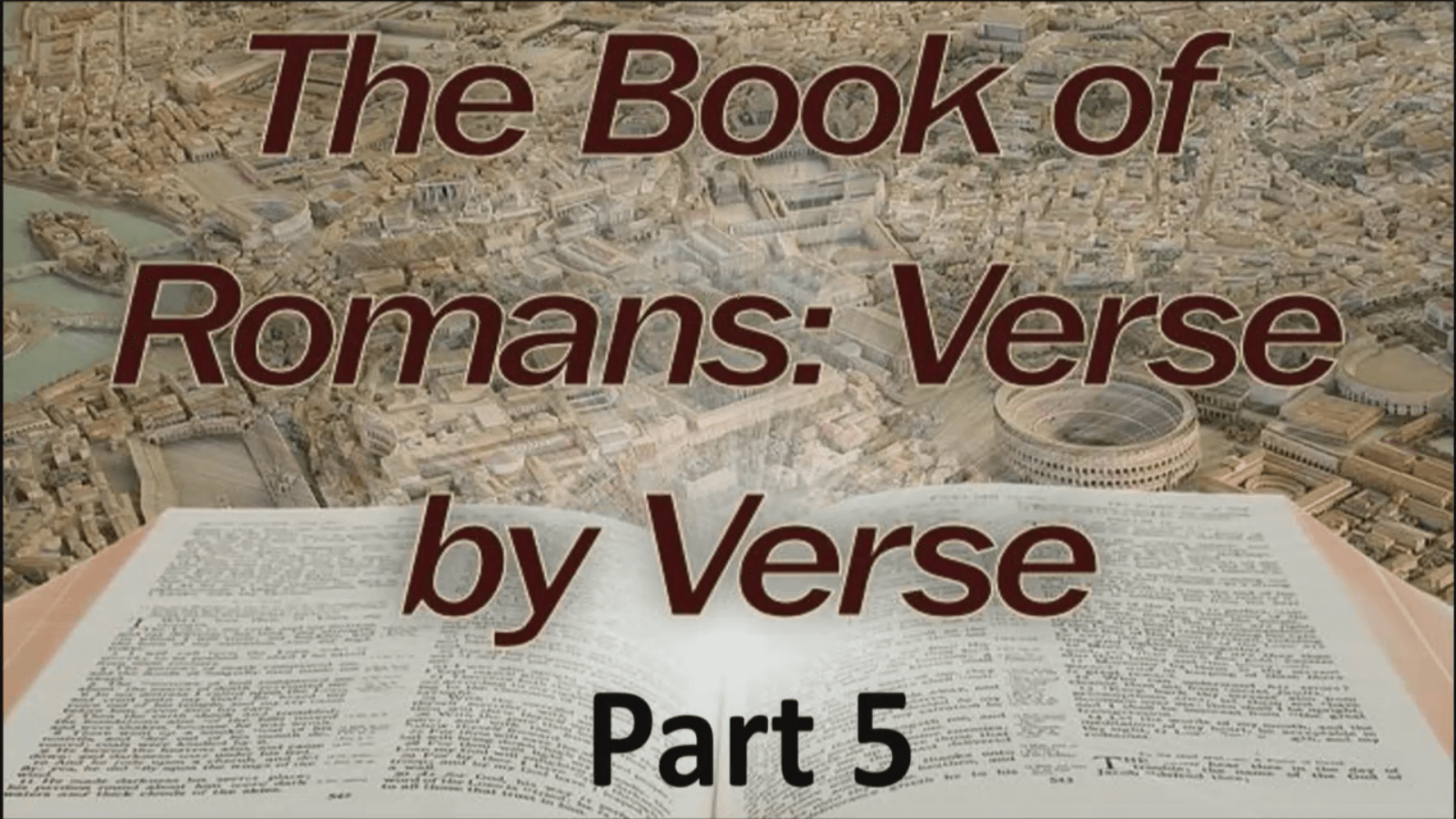 The Book of Romans: Verse by Verse – Part 5